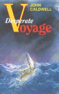 The Desperate Voyage - John Caldwell